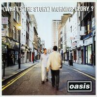(What's the Story) Morning Glory? | Oasis