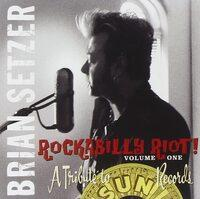 Rockabilly Riot! A Tribute to Sun Records - Volume 1 | Brian Setzer